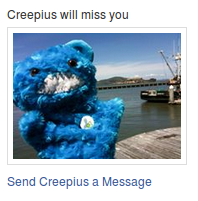 Creepius will miss me after I've left Facebook.