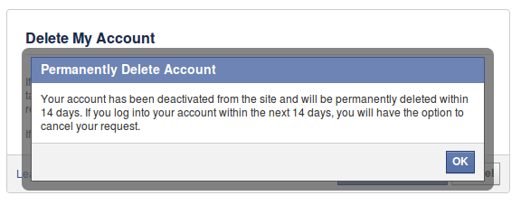 Confirmation that my account has been deactivated and will then be deleted